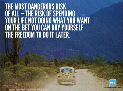The most dangerous risk of all…