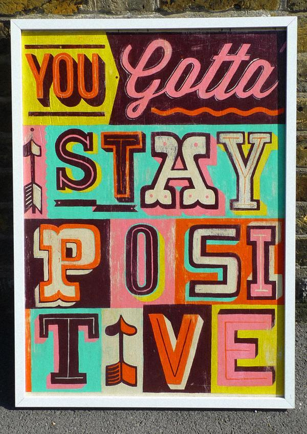 nevver:  Stay positive
