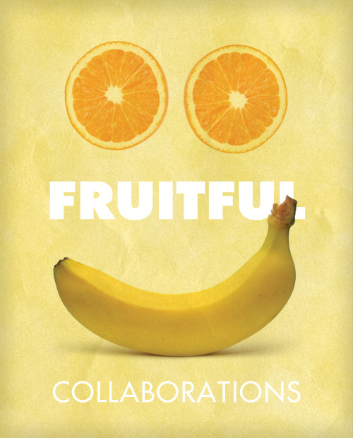 Fruitful collaborations.