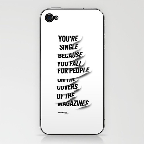 "wordboner:  Single iPhone & iPod Skin by WRDBNR  change this to ""on over-hyped television shows and movies"" and you've got Tumblr."