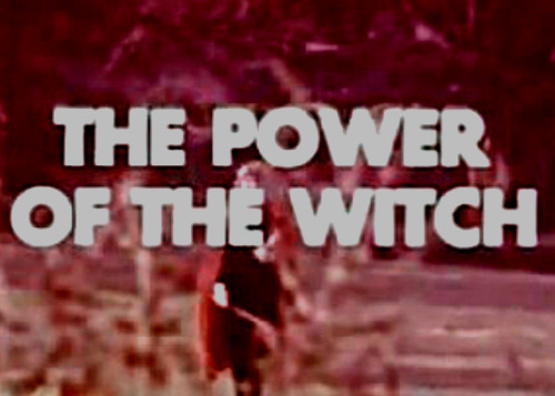 Title card from The Power of The Witch