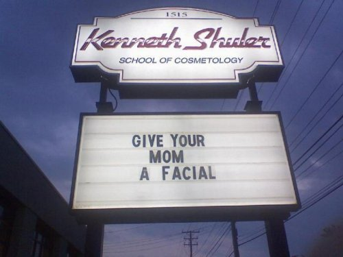 """Give Your Mom a Facial"" I love you, mom, but not like that."