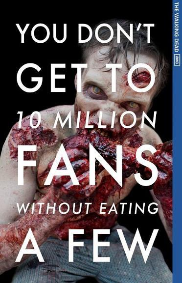 You don't get to 10 million fans without eating a few AMC Ad celebrating The Walking Dead passing 10 million fans on Facebook