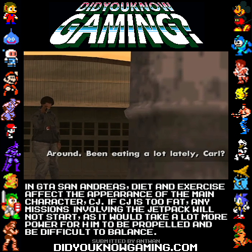 didyouknowgaming:  Grand Theft Auto San Andreas.  http://www.youtube.com/watch?v=sCGkLSeFKA4
