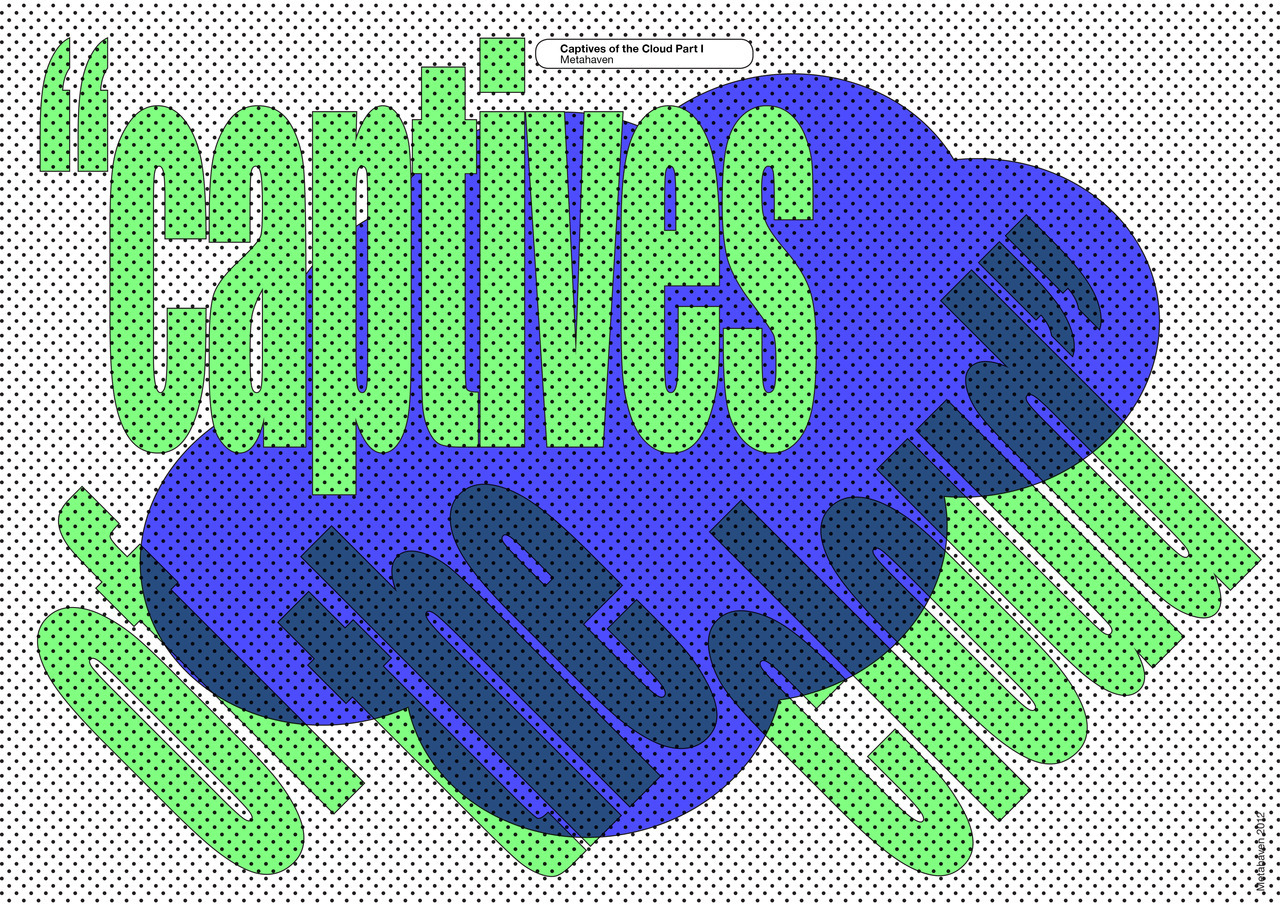 Captives of the Cloud by Metahaven, e-flux journal, 2012