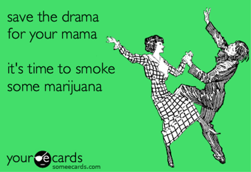 I know I'll save the drama for mah mama.