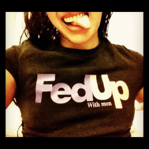 FedUp with men shirt - #lol #funny #selfportrait #maneater #self #words #iphoneography #ignation #igers #instagram #instagood #fedup #relationships  (Taken with Instagram)