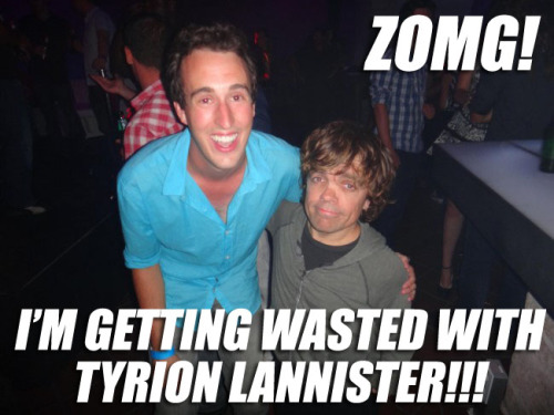 """A Lannister always buys the shots."""