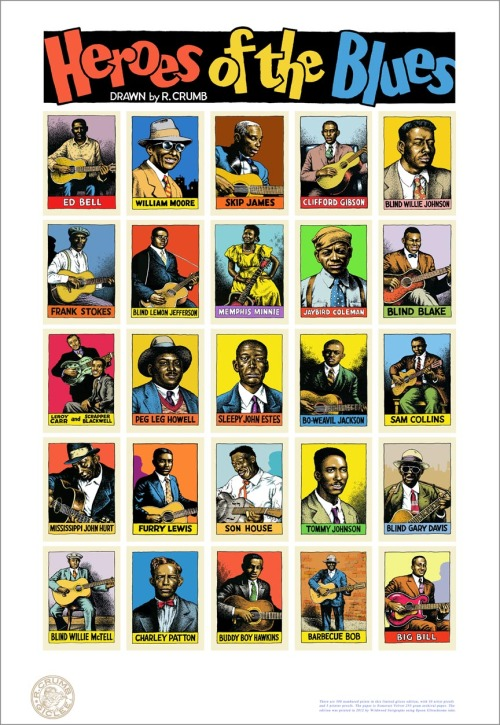steuso:  Heroes Of The Blues limited giclee editionDrawn by R. Crumbhttp://www.crumbproducts.com