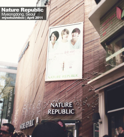 Nature Republic in Myeongdong, from when I went, back when they were still endorsing it. :D
