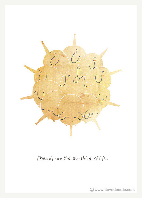 Friends are the sunshine of life on Flickr.Doodle Everyday 338Website / Facebook / Twitter / Tumblr / Etsy Art print available here:www.etsy.com/listing/108925302/friends-are-the-sunshine-i…
