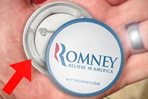 Romney outsourced these pins to be made in China, I'm sure he could have created a new job if only he had these produced here in America