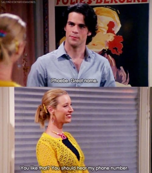allthisawesomeness:  Phoebe is the queen of pick-up lines.