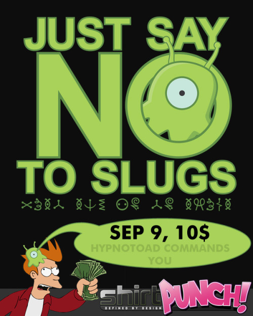 Just Say No on ShirtPunch for only one day, September 9, for only 10$ Follow me on Twitter | Facebook