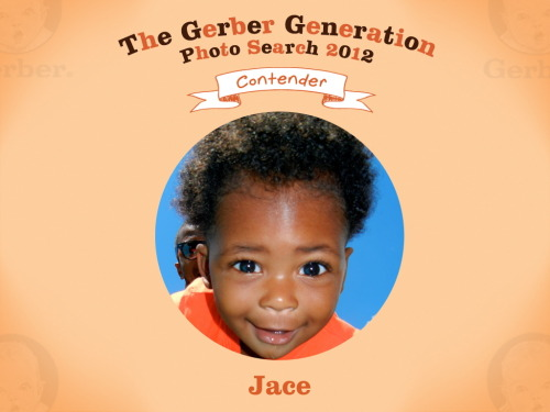 Vote for my son Jace in the Gerber Generations Photo Search.   Prize money goes towards his future college tuition.   Reblog and spread the word!!