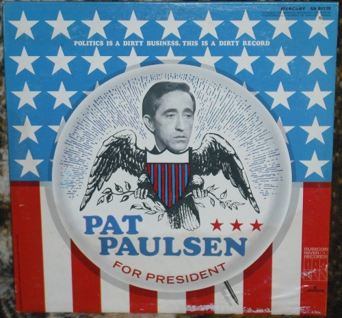 Pat Paulsen For President.  Paulsen gets my vote.