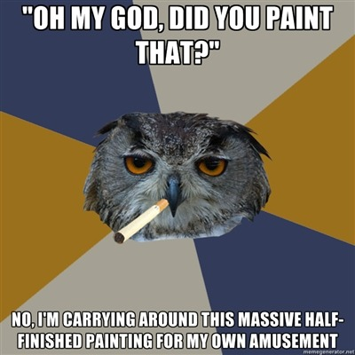 fyeahartstudentowl:  i took advanced art classes in a public high school. this was a daily occurrence.