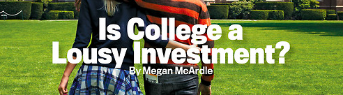 Our cover story asks: Is college a lousy investment?