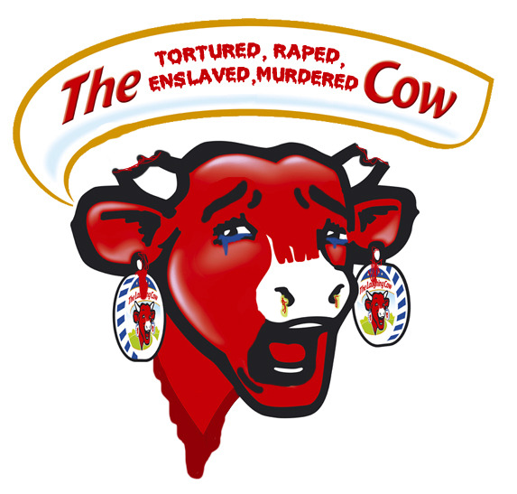 vegan-or-diee:  sick of seeing the 'laughing cow/happy cow' shit.