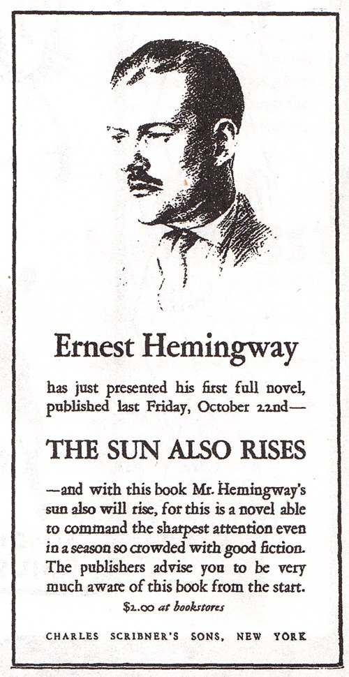 "scribnerbooks:  Early ad for The Sun Also Rises. ""The publishers advise you to be very much aware of this book from the start.""  Great ad for a great book!"