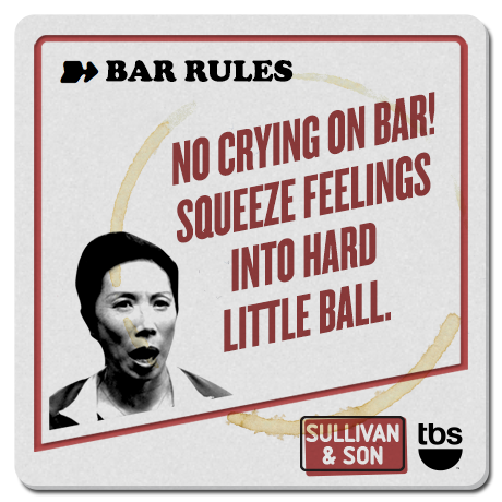 No crying on bar! Squeeze feelings into hard little ball. #SullivanandSon on TBS - New Series Thursdays at 10/9c