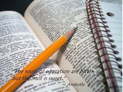 """The roots of education are bitter, but the fruit is sweet."" -Aristotle"