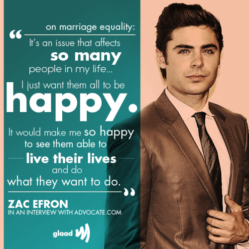 glaad:  Check out what Zac Efron had to say about marriage equality in a recent interview with Advocate.com!