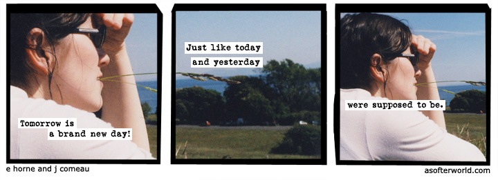 But today will be different! A Softer World: 864.