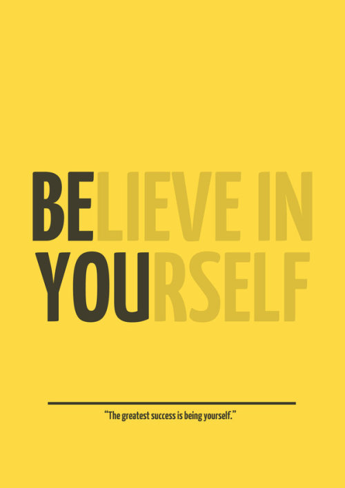 Believe in yourself. (visualgraphic: Be You)