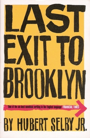 Hubert Selby Jr.'s Last Exit to Brooklyn is now on my shelf.