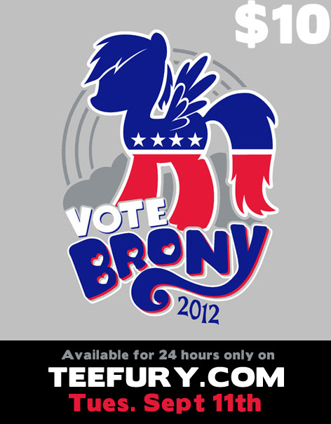 "bamboota:  ""Vote Brony"" available on http://www.teefury.com/ for $10!! #MyLittlePony #Brony"