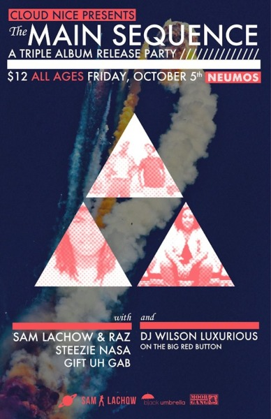 TRIPLE RELEASE SHOW at Neumos: Sam Lachow & Raz, Gift Uh Gab & Steezie Nasa. It's going down October 5th. Going to be absolutely epic. More info about it here!
