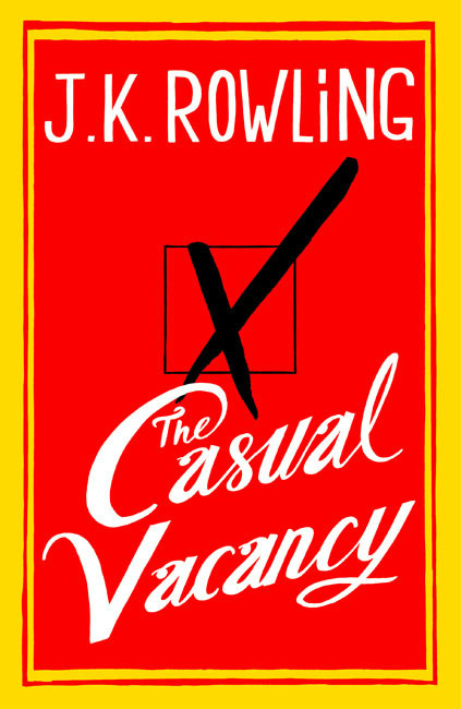 The Casual Vacancy is J. K. Rowling's upcoming novel and will be published on the 27th of September, 2012. Sounds inviting (because it is, J. K. Rowling!), but I think we better read reviews about it before purchasing.