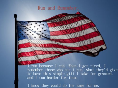 """Today, while you run, remember.  Run for those who can't run. Run for those who ran into buildings to save others. Run for those who would give anything to have their loved ones today. Run to remember today"" - Distant Runners"