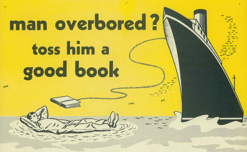 harperbooks:  explore-blog:  Vintage ads for libraries and reading  I am neither over nor bored of fantastic puns in vintage advertising. A little wordplay can go a long way.