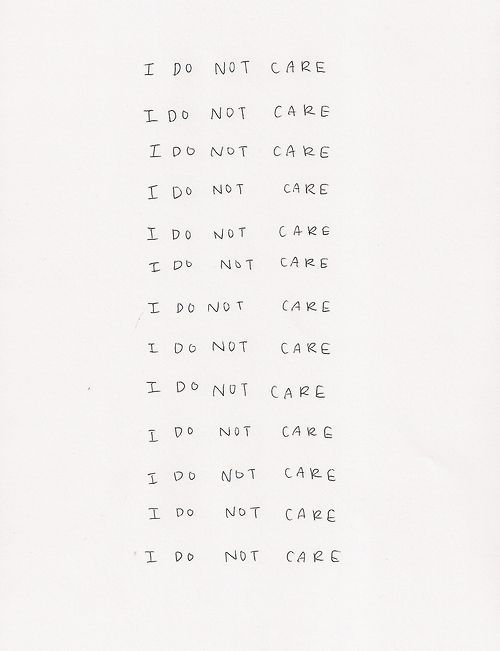 …but I do care…