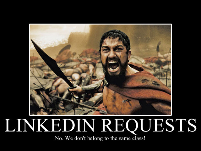#FrustratingBeyondBelief »  It really irritates me when I get a LinkedIn request to connect to someone whom I've never worked with. People, it's a professional reference site! I'm not going to refer or recommend you for a job if we've never worked together! And especially when you used the standard connect request form, instead of taking a moment to include a personalized message to me in your request!