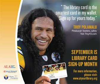 By April D. Rongero, APIASF Staff Was I surprised to see Troy Polamalu of the Pittsburgh Steelers promoting Library Card Sign-Up Month and serving as its Honorary Chair? Not at all! Although he is a professional football player, Polamalu has shown that his occupation doesn't limit his ability to make a difference off the field. He is engaged with social change efforts that advocate for academic success, educational equity, humanitarian aid and supporting our veterans, as demonstrated on his blog, and through the Troy & Theodora Polamalu Foundation and The Harry Panos Fund for Veterans. In May, we shared how earning his bachelor's degree during the NFL lockout in 2011 was of utmost importance to him. Now, his endorsement of public and school libraries not only revisits his personal emphasis on education, but also shows how collaboration and working with others can better serve the common good. Do you have YOUR library card?