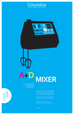A+D MIXER : PRESENTED BY STUDENTS IN DESIGN (SID)  HAUS, QUINCY WONG CENTER, 623 S WABASH BUILDING  11:30PM - 12:30PM THURSDAY, SEP 13TH Students In Design (SID) returns revamped with big plans this year. Join new and returning A+D students as we engage one another over Cafeceito, Caribou Coffee, and a really cool DJ (Rice The Sound Transmitter)  AIGA and SID will also be presenting information on opportunities and benefits for the upcoming year. Seriously, talk about CS6 or snob over type.Stop by before, in between, and after your class.No execuses.