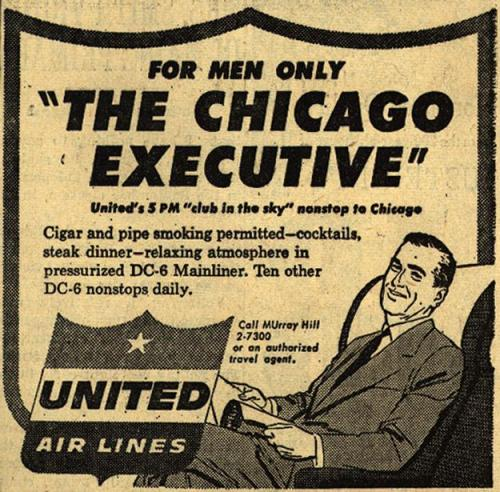 Cigar smoking, a club atmosphere and apparently, chauvinism…United Airlines ad from 1954.