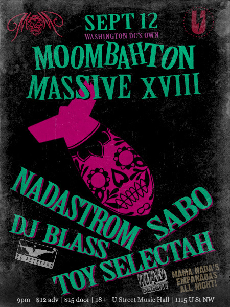 Tomorrow is DC Moombahton Massive XVIII featuring Nadastrom, Sabo, and very special guests Toy Selectah and DJ Blass. Be smart, get there early! There will also be Mama Nada's Empanadas all night!