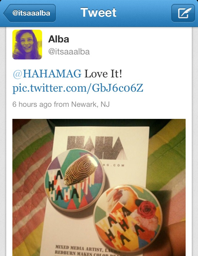ALBA'S SHOWING OFF HER HAHA ARTIST SERIES PINS! Thanks for showing us love Alba. We loved Laura Redburn's interpretation of our LOGO too! Thanks to everyone who's still sending us snapshots of their HAHA MAG support. *you can see our previous sets here or grab a set here.