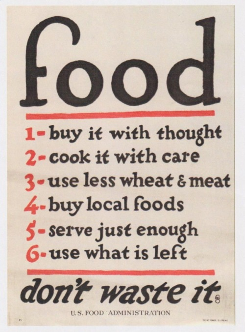 imjustlittle:  A WWII poster about food. Still valid.