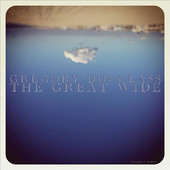 My new single The Great Wide is up on iTunes now: http://goo.gl/J2uSZ  You can also download still for free here at: http://www.gregorydouglass.com/greatwideproject