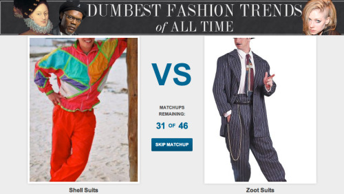 What's the Dumbest Fashion Trend of All Time?  You tell us because judging other people's poor decisions never goes out of style. [Click to begin voting]  The official voting period ends Saturday September 15, 2012 at 12:00AM so get your votes in now.
