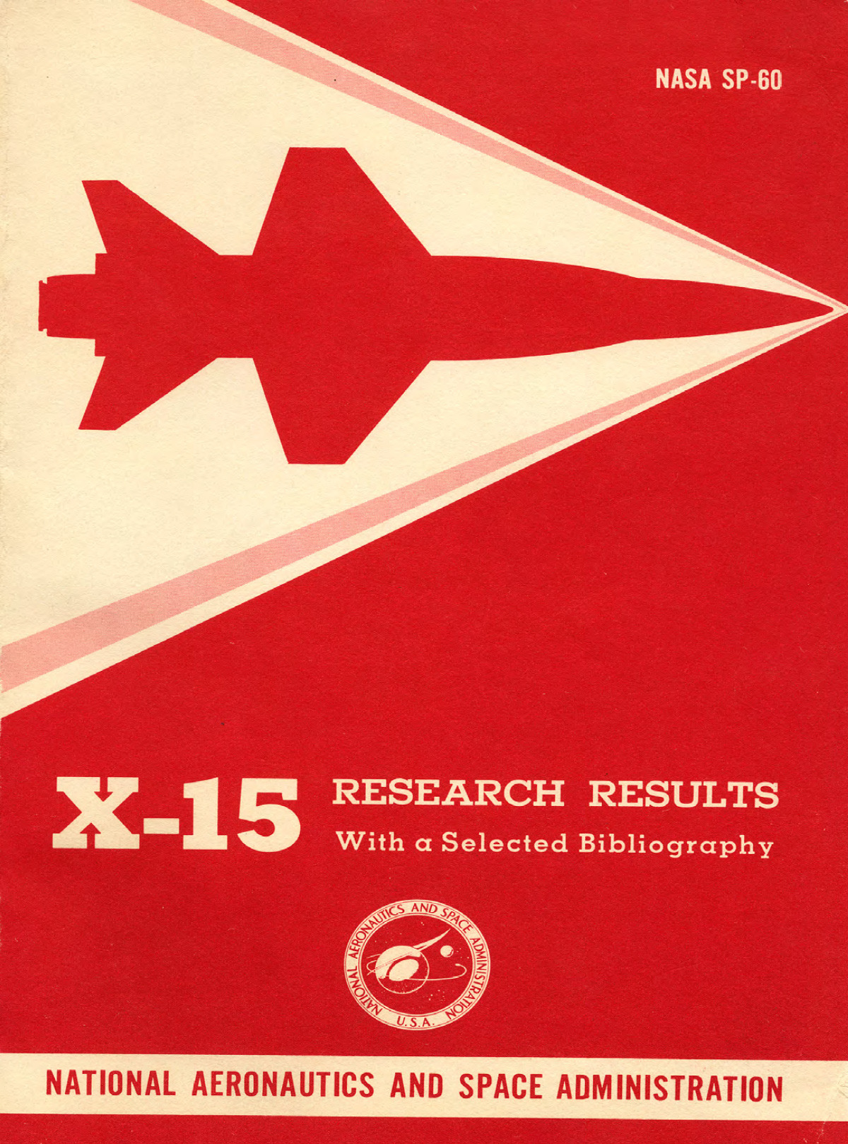 X-15 Research Results by Wendell H. Stillwell. NASA, 1965,