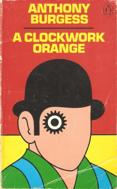 A Clockwork Orange. Anthony Burgess. Cover design by David Pelham.
