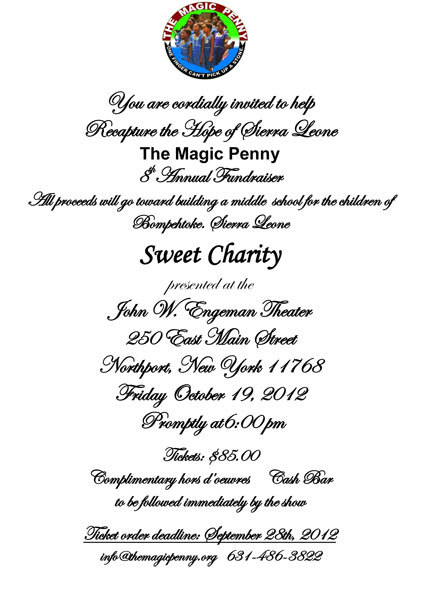 The Magic Penny's 8th Annual Fundraiser. Proceeds to go to building a middle school to compliment our primary school. Bompehtoke Village Sierra Leone, West Africa