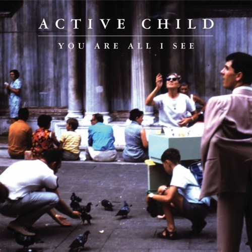 Call Me Tonight - Active Child