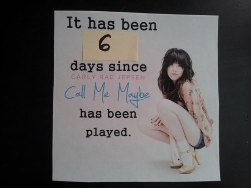 6 days without Call me Maybe May the number always go up.